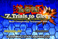 Yu-Gi-Oh! 7 Trials to Glory - World Championship Tournament 2005 (U)(Venom) Title Screen