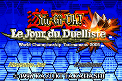 Yu-Gi-Oh! Day Of The Duelist - World Championship Tournament 2005 (E)(GP) Title Screen