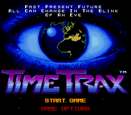 Time Trax (Europe) Title Screen